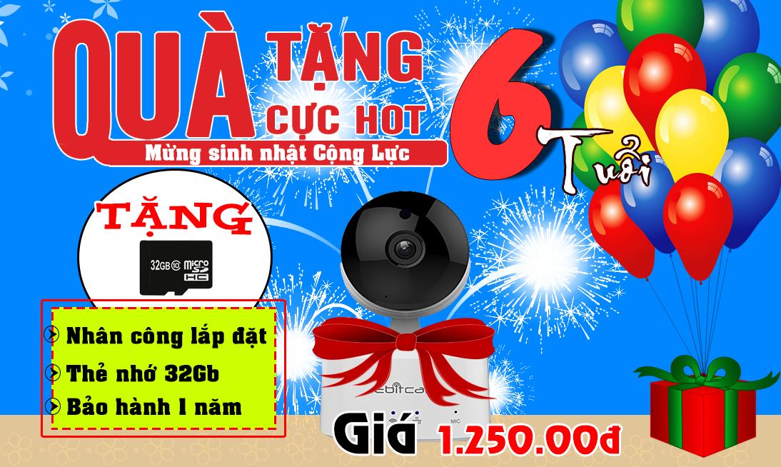 Mừng sinh nhật Cộng Lực mua camera ip wifi tặng thẻ nhớ 32Gb